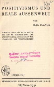 Positivismus und reale Aussenwelt : Vortrag, gehalten am 12. November 1930 im Harnack-Haus der Kaiser Wilhelm-Gesellschaft zur Förderung der Wissenschaften