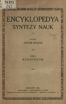 Encyklopedya syntezy nauk. T. 1, Basopedya