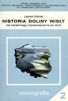 Historia doliny Wisły : od ostatniego zlodowacenia do dziś = Evolution of the Vistula river valley since the last glaciation till present