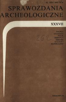 Sprawozdania Archeologiczne T. 37 (1985), Spis treści
