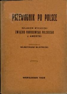 Przewodnik po Polsce : szlakiem wycieczki Związku Narodowego Polskiego z Ameryki