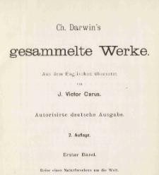 Ch. Darwin's gesammelte Werke. Bd 1: Reise eines Naturforschers um die Welt.