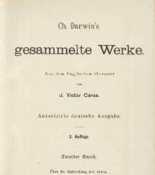 Ch. Darwin's gesammelte Werke. Bd. 2: Über die Entstehung der Arten durch natürliche Zuchtwahl
