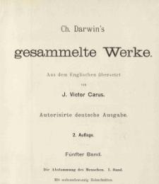 Ch. Darwin's gesammelte Werke. Bd. 5: Die Abstammung des Menschen und die geschlechtliche Zuchtwahl, 1 Bd.