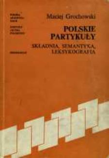 Polskie partykuły : składnia, semantyka, leksykografia