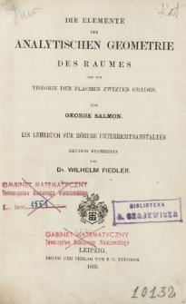Analytische Geometrie des Rames. T. 1, Die Elemente der Analytischen Geometrie des Raumes, und die Theorie der Fläschen zweiten Grades