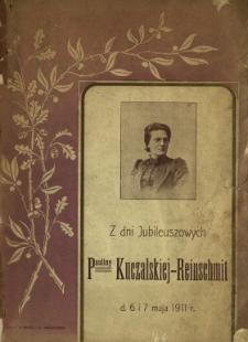 Z dni jubileuszowych Pauliny Kuczalskiej-Reinschmit d. 6 i 7 maja 1911 r.