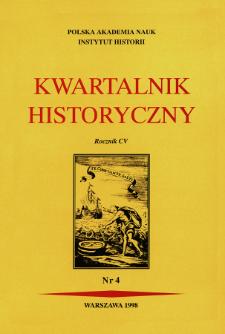 Kwartalnik Historyczny. R. 105 nr 4 (1998), Przeglądy-Polemiki-Propozycje