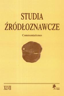 Studia Źródłoznawcze = Commentationes T. 47 (2009), Zapiski krytyczne