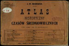 Atlas historyczny czasów średniowiecznych : (26 map na 9 tablicach)