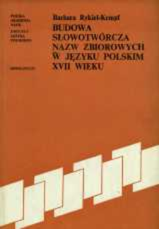 Budowa słowotwórcza nazw zbiorowych w języku polskim XVII wieku