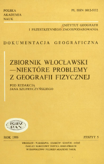 Zbiornik włocławski - niektóre problemy z geografii fizycznej : praca zbiorowa = Włocławek reservoir some problems of physical geography