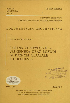 Dolina Zgłowiączki - jej geneza oraz rozwój w późnym glacjale i holocenie = Zgłowiączka valley - its origin and development in the late glacial age and holocene