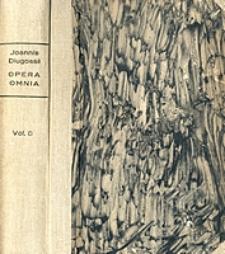 Joannis Dlugossii Senioris Canonici Cracoviensis Opera omnia. Vol. 8, T. 2 / Liber beneficiorum dioecesis cracoviensis nunc primum e codice autographo editus