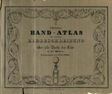 Vollständiger Hand-Atlas der neueren Erdbeschreibung : über alle Theile der Erde in 80 Blättern