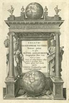 Theatri Geographiae Veteris Tomus prior in quo Cl. Ptol. Alexandrini Geographiæ libri VIII Græcé et Latiné [...]