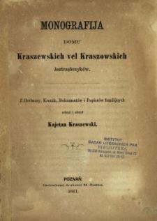 Monografija domu Kraszewskich vel Kraszowskich Jastrzębczyków : z herbarzy, kronik, dokumentów i papierów familijnych