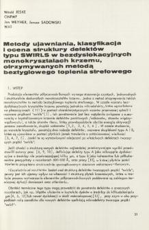 """Metody ujawniania, klasyfikacja i ocena struktury defektów typu SWIRLS w bezdyslokacyjnych monokryształach krzemu, otrzymywanych metodą beztyglowego topienia strefowego = The methods of revealing, clasification and """"swirls"""" defects in the dislocation free float-zone silicon crystals"""