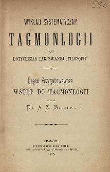 """Wykład systematyczny tagmonlogii czyli dotychczas tak zwanéj """"filozofii"""". Część przygotowawcza, Wstęp do tagmonlogii"""
