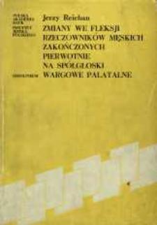 Zmiany we fleksji rzeczowników męskich zakończonych pierwotnie na spółgłoski wargowe palatalne : w języku polskim na tle słowiańskim