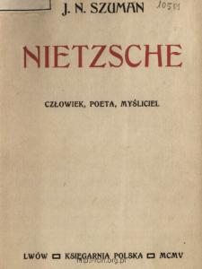 Nietzsche : człowiek, poeta, myśliciel : trzy odczyty