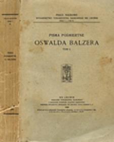 Pisma pośmiertne Oswalda Balzera. T. 1