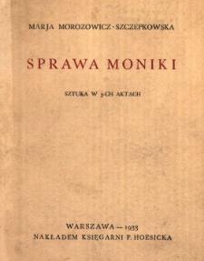 Sprawa Moniki : sztuka w 3-ch aktach