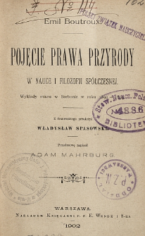 Pojęcie prawa przyrody w nauce i filozofji spółczesnej : wykłady miane w Sorbonie w roku 1892-1893