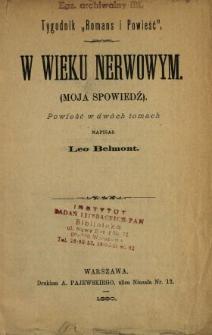 W wieku nerwowym : (moja spowiedź) : powieść w dwóch tomach. [T. 1-2] /