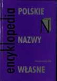 Polskie nazwy własne : encyklopedia