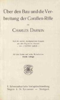 Ch. Darwin's gesammelte Werke. Bd. 11/1: Über den Bau und die Verbreitung der Corallen-Riffe