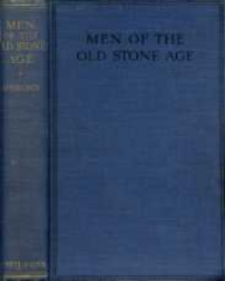 Men of the old stone age : their environment, life and art