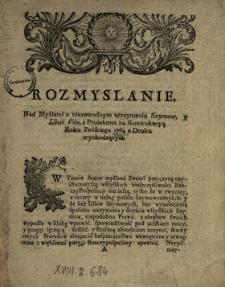 Rozmyslanie Nad Myślami o niezawodnym utrzymaniu Seymow y Liberi Veto z Proiektem na Konwokacyą Roku Pańskiego 1764 z Druku wychodzącym