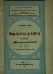 Organizacya i praktyka żydowskich sądów podwojewodzinskich w okresie 1740-1772 r. : na podstawie lwowskich materyałów archiwalnych