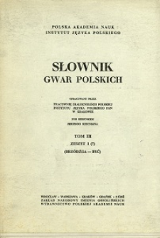Słownik gwar polskich. T. 3 z. 1 (7), Brzódźga-być