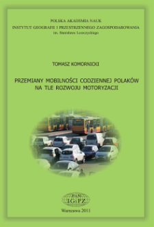 Przemiany mobilności codziennej Polaków na tle rozwoju motoryzacji = Transformations in the daily mobility of Poles against the background of development of car ownership