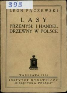 Lasy , przemysł i handel drzewny w Polsce