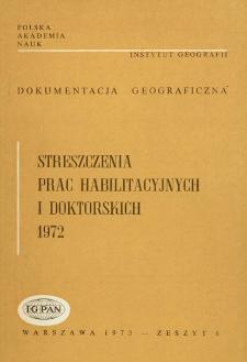 Dokumentacja Geograficzna. Streszczenia Prac Habilitacyjnych i Doktorskich 1972