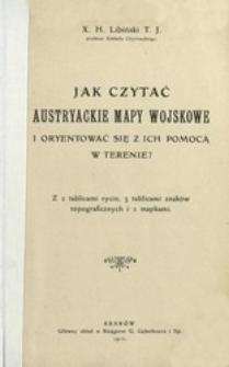 Jak czytać austryackie mapy wojskowe i oryentować się z ich pomocą w terenie? : z 2 tablicami rycin, 3 tablicami znaków topograficznych i 2 mapkami