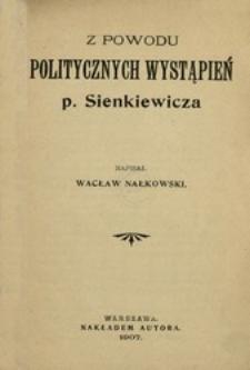 Z powodu politycznych wystąpień p. Sienkiewicza