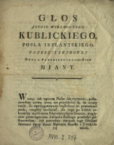Głos Jasnie Wielmoznego Kublickiego Posła Inflantskiego Na Sessyi Seymowey Dnia 1. Pazdziernika 1790. Roku Miany