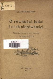 """O równości ludzi i o ich nierówności : odczyt wygłoszony na rzecz instytucyi """"Żołnierz Polski"""""""