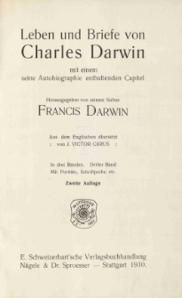 Ch. Darwin's gesammelte Werke. Bd. 15/3 :Leben und Briefe von Charles Darwin, mit einem seine Autobiographie enthaltenden Capitel, 3 Bd.