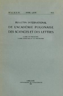 Bulletin International de L'Académie Polonaise des Sciences et des Lettres : Classe de Philologie : Classe d'Histoire et de Philosophie. (1935) No. 4-6. I-II Avril-Juin