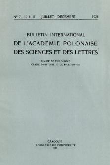 Bulletin International de L'Académie Polonaise des Sciences et des Lettres : Classe de Philologie : Classe d'Histoire et de Philosophie. (1938) No. 7-10. I-II Juillet-Décembre