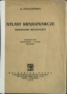 Atlasy krajoznawcze : przewodnik metodyczny : [województwa: krakowskie - śląskie - kieleckie]