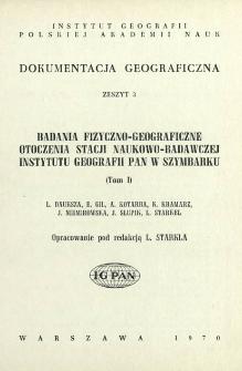 Badania fizyczno-geograficzne otoczenia stacji naukowo-badawczej Instytutu Geografii PAN w Szymbarku. T. 1
