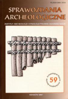 Sprawozdania Archeologiczne T. 59 (2007), Chronicle