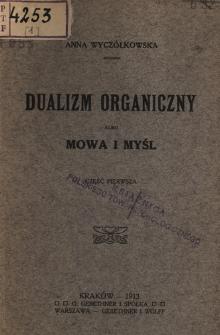 Dualizm organiczny albo Mowa i myśl. Cz. 1
