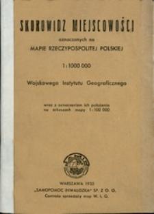 Skorowidz miejscowości oznaczonych na mapie Rzeczypospolitej Polskiej 1:100 000 Wojskowego Instytutu Geograficznego wraz z oznaczeniem ich położenia na arkuszach mapy 1:100 000.